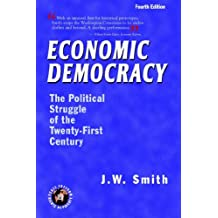 Economic Democracy: The Political Struggle of the Twenty-First Century -- 4th Edition Pbk