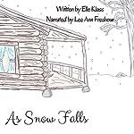 As Snow Falls | Elle Klass
