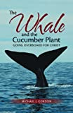 The Whale and the Cucumber Plant