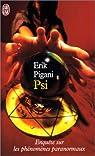 Psi : enquête sur les phénomènes paranormaux par Pigani