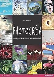 Photocréa: 75 projets créatifs autour de la photographie