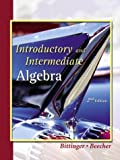 Introductory and Intermediate Algebra, Marvin L. Bittinger and Judith A. Beecher, 0201773414