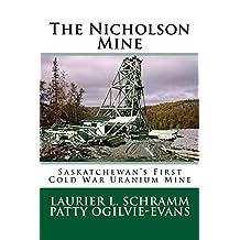 The Nicholson Mine: Saskatchewan's First Cold War Uranium Mine
