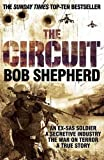 The Circuit: An Ex-SAS Soldier / A Secretive Industry / The War on Terror / A True Story (The Pan Real Lives Series)