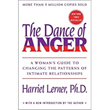 Dance of Anger: A Woman's Guide to Changing the Patterns of Intimate Relationships