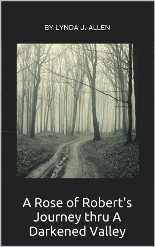 A-Rose-of-Roberts-Journey-thru-A-Darkened-Valley