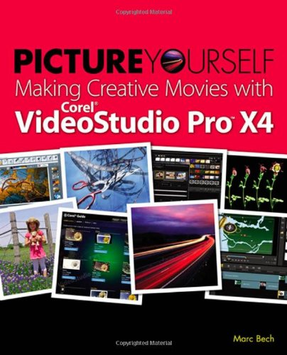 [PDF] Picture Yourself Making Creative Movies with Corel VideoStudio Pro X4 Free Download | Publisher : Course Technology PTR | Category : Computers & Internet | ISBN 10 : 1435457269 | ISBN 13 : 9781435457263