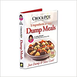 Crock pot dump meals 5 ingredients or less just dump and slow crock pot dump meals 5 ingredients or less just dump and slow cook cathy mitchell 0798578706447 amazon books forumfinder Image collections