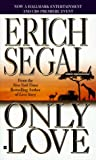 Only Love, Erich Segal, 0425164403