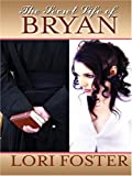 The Secret Life of Bryan, Lori Foster, 078626750X