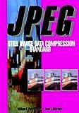JPEG: Still Image Data Compression Standard (Digital Multimedia Standards S)