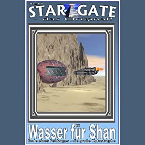 Wasser für Shan (Star Gate 8) Hörbuch