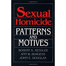 Sexual Homicide: Patterns and Motives (1988-03-01)