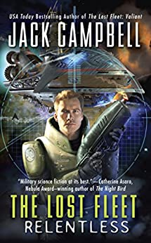The Lost Fleet: Relentless by [Campbell, Jack]
