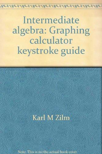 Intermediate algebra: Graphing calculator keystroke guide