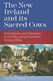 The New Ireland and Its Sacred Cows, Jim Malone, 1904148670