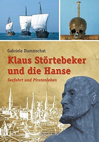 Klaus Störtebeker und die Hanse: Seefahrt und Piratenleben