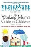 Working Mum's Guide to Childcar, Allison Lee, 1845283783