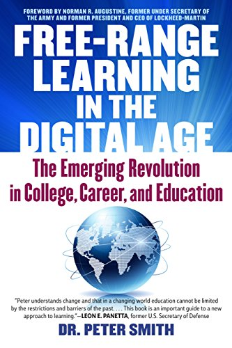Free Range Learning in the Digital Age: The Emerging Revolution in College, Career, and Education