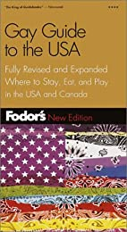 Fodor's Gay Guide to the USA: The Most Comprehensive Guide for Gay and Lesbian Travelers