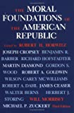 The Moral Foundations of the American Republic, Horwitz, Robert H., 081391082X