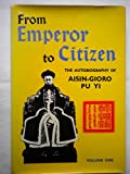 From Emperor to Citizen - The Autobiography of