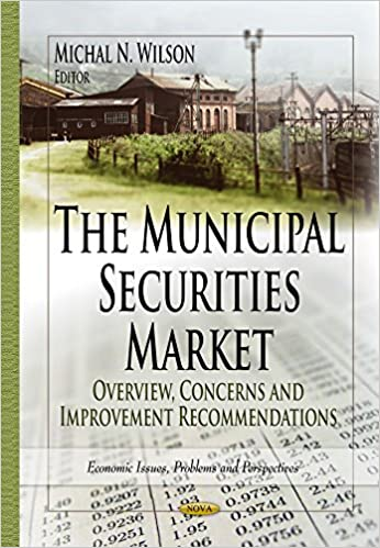 MUNICIPAL SECURITIES MARKET (Economic Issues, Problems and Perspectives)