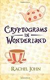 Cryptograms in Wonderland, Rachel John, 1499731477