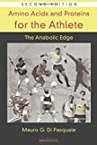 Amino Acids and Proteins for the Athlete: The Anabolic Edge, Second Edition (Nutrition in Exercise & Sport)