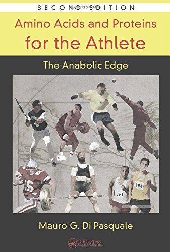 - Amino Acids and Proteins for the Athlete: The Anabolic Edge (Nutrition in Exercise & Sport)