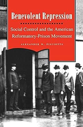 Benevolent Repression Social Control And The American border=