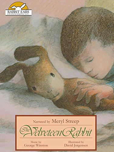 - Margery Williams' The Velveteen Rabbit, Told by Meryl Streep With Music by George Winston
