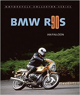 Bon BMW R90S (Motorcycle Collector): Ian Falloon: 9781884313943: Amazon.com:  Books