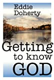 Getting to Know God, Eddie Doherty, 0921440472
