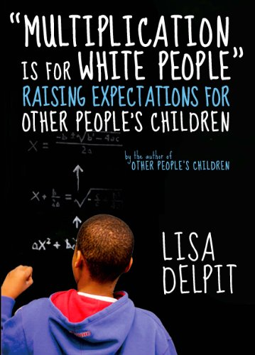 """Multiplication Is for White People"": Raising Expectations for Other People?s Children"