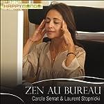 Zen au bureau   Carole Serrat,Laurent Stopnicki