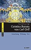 Carmina Burana von Carl Orff: Entstehung - Wirkung - Text (Serie Musik)