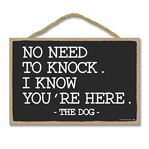 Honey Dew Gifts Door Sign, No Need to Knock I Know You're Here - The Dog 7 inch by 10.5 inch Hanging Wall Art, Decorative
