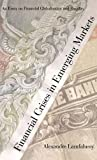 img - for Financial Crises in Emerging Markets: An Essay on Financial Globalisation and Fragility (The Henry L. Stimson Lectures Series) book / textbook / text book