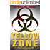 Yellow Zone: A Journal Documentation of the End of America