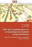 img - for Effet de la spatialisation sur la dynamique de mod les compartimentaux: Application en  pid miologie aux mod les de type SI, SIR et SIRS (Omn.Univ.Europ.) (French Edition) book / textbook / text book