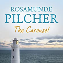 The Carousel Audiobook by Rosamunde Pilcher Narrated by Helen Johns