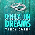 Only in Dreams   Wendy Owens