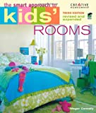 The Smart Approach to® Kids' Rooms, 3rd edition (Home Decorating)