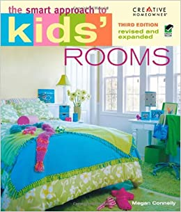 The Smart Approach to® Kids\' Rooms, 3rd edition (Home Decorating ...