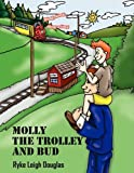 Molly the Trolley and Bud, Ryke Leigh Douglas, 1432722077