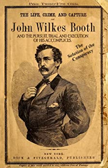 the life of john wilkes booth Fortune's fool: the life of john wilkes booth john wilkes booth catapulted into history on the night of april 14, 1865, when he assassinated president lincol.