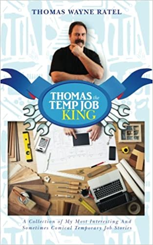 Book Thomas The Temp Job King: A Collection of My Most Interesting And Sometimes Comical Temporary Job Stories