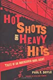Hot Shots and Heavy Hits, Paul E. Doyle, 1555536492
