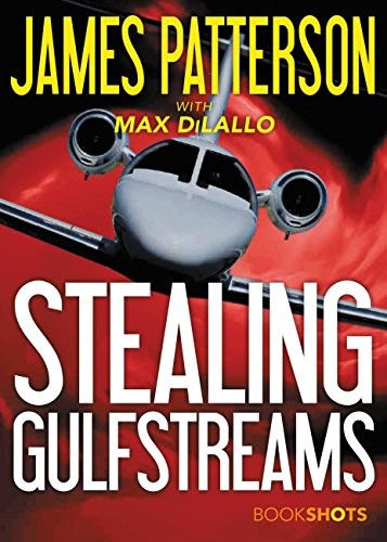 Stealing Gulfstreams (Kindle Single) (BookShots)